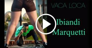 ESTRENO de Ibiandi Marquetti - Vaca Loca