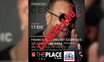 Cancelado el concierto de Pancho Céspedes en The Place, Miami